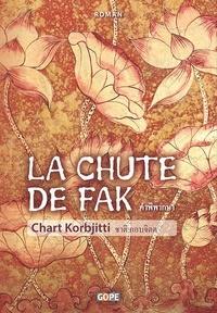 Chart Korbjitti - La chute de Fak.