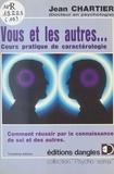 Chartier - Vous et les autres - Cours pratique de caractérologie.