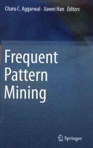 Charu C. Aggarwal et Jiawei Han - Frequent Pattern Mining.