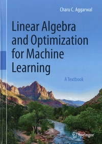 Charu C. Aggarwal - Linear Algebra and Optimization for Machine Learning - A Textbook.