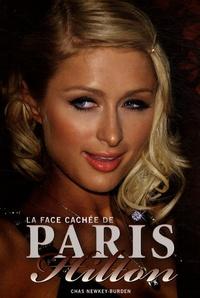Chas Newkey-Burden - La face cachée de Paris Hilton.