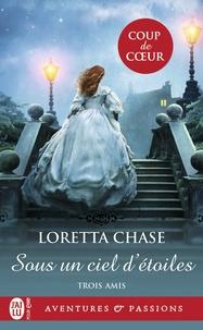Chase Loretta - Trois amis  : Trois amis, 2:Sous un ciel d'étoiles - 2.