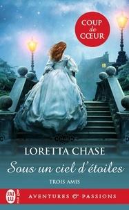 Chase Loretta - Trois amis Tome 2 : Sous un ciel d'étoiles.