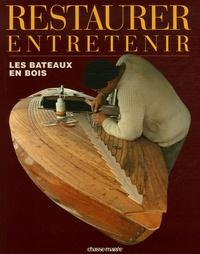 Chasse-Marée et Xavier Buhot-Launay - Restaurer et entretenir les bateaux en bois.