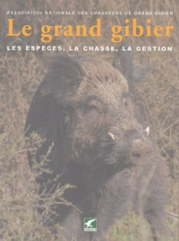 Le grand gibier - Les espèces, la chasse, la gestion.pdf