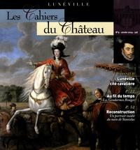 Christian Mahieu - Les cahiers du Château N° 9 : Lunéville cité cavalière.