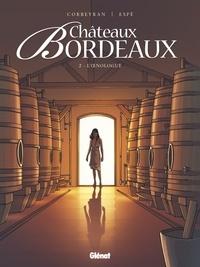 Corbeyran - Châteaux Bordeaux - Tome 02 - L'Oenologue.