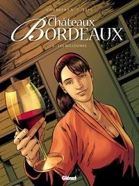 Corbeyran - Châteaux Bordeaux - Tome 04 - Les Millésimes.