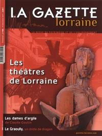 Florence Daniel-Wieser - La Gazette Lorraine N° 108, décembre 201 : Les théatres de Lorraine.
