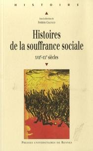 Frédéric Chauvaud et  Chauvaud - Histoires de la souffrance sociale XVIIe-XXe siècle.