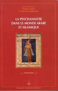 Chawki Azouri et Elisabeth Roudinesco - La psychanalyse dans le monde arabe et islamique.