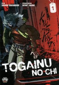 Chayamachi Suguro et  Nitro+ Chiral - Togainu no chi Tome 1 : .