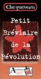 Che Guevara - Petit bréviaire de la révolution.