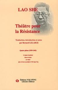 Che Lao - Théâtre pour la Résistance - Quatre pièces 1939-1942.