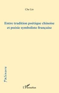 Che Lin - Entre tradition poétique chinoise et poésie symboliste française.