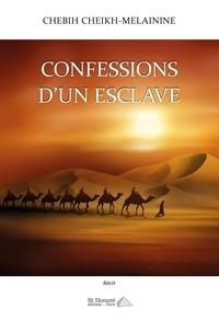 Chebih Cheikh-Melainine - Confessions d'un esclave.