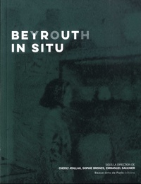 Chedly Atallah et Sophie Brones - Beyrouth In Situ.