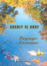 Chedly El Okby - Paysages d'automne.