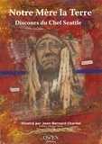 Chef Seattle et Jean-Bernard Chardel - Notre Mère la Terre - Discours du chef Seattle.
