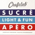 Chefclub - Chefclub Network - 3 volumes : Sucré ; Light & Fun ; Apéro.