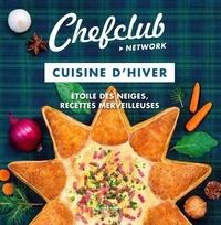 Chefclub - Cuisine d'hiver - Etoile des neiges, recettes merveilleuses.