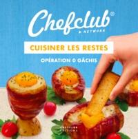 Chefclub - Cuisiner les restes - Opération 0 gâchis.