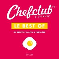 Chefclub - Le best of Chefclub - Volume 1, 45 recettes salées à partager.