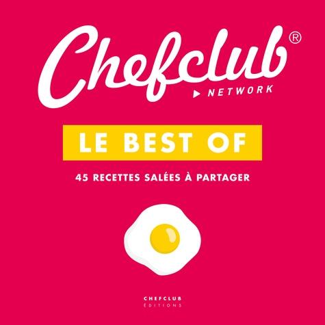 Le Best Of Chefclub Volume 1 45 Recettes Salees A Partager Beau Livre