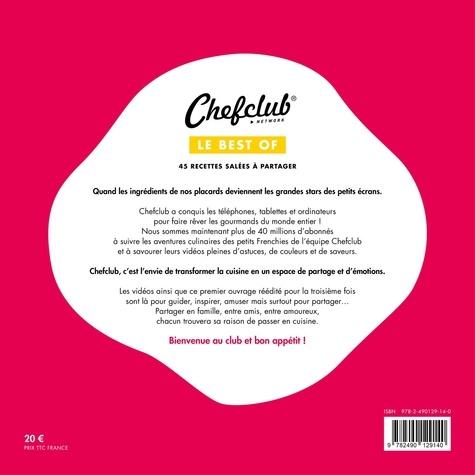 Le best of Chefclub. Volume 1, 45 recettes salées à partager
