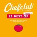 Chefclub - Le best of Chefclub - Volume 2, Des recettes et des vidéos extraordinaires.