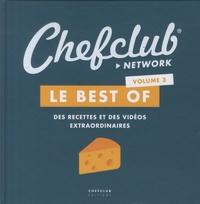 Chefclub - Le best of Chefclub - Volume 3, Des recettes et des vidéos extraordinaires.