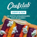 Chefclub - Light & Fun - Les recettes extraordinaires, sans les calories !.