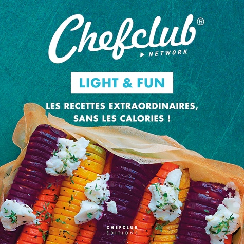 Light Fun Les Recettes Extraordinaires Sans Les Calories Grand Format