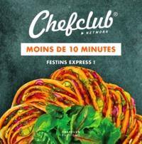 Chefclub - Moins de 10 minutes - Festins express.