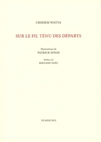 Chehem Watta - Sur le fil ténu des départs.