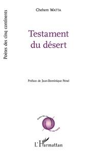 Chehem Watta - Testament du désert.
