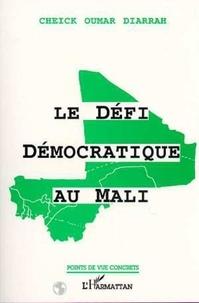Cheick-Oumar Diarrah - Le défi démocratique au Mali.