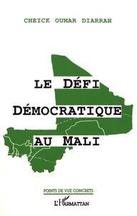 Cheick Oumar Diarrah - Le défi démocratique au Mali.