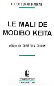 Cheick-Oumar Diarrah - Le Mali de Mobido Keïta.