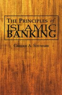 Cheikh A. Soumaré - The Principles of Islamic Banking.