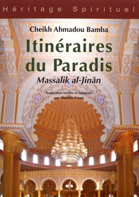 Cheikh Ahmadou Bamba - Itinéraires du paradis - Massalik al-Jinân.