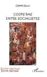 Cheikh Diouf - Coups bas entre socialistes.