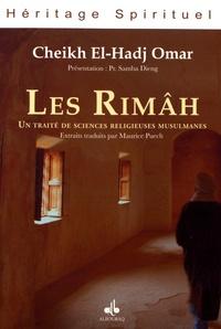 Cheikh El-Hadj Omar - Les Rimâh - Un traité de sciences religieuses musulmanes.