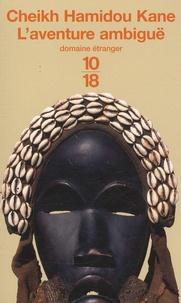 Cheikh Hamidou Kane - L'aventure ambiguë.