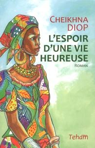 Cheikhna Diop - L'espoir d'une vie heureuse.