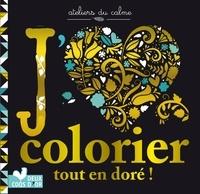 Chellie Carroll et Lizzie Preston - J'aime colorier tout en doré !.