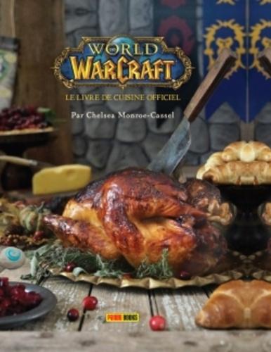Chelsea Monroe-Cassel - World of Warcraft - Le livre de cuisine officiel.