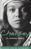 Chelsey Shannon - Le journal de Chelsey - L'histoire d'un nouveau départ.