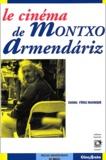 Chema Pérez Manrique - Le cinéma de Montxo Armendariz.