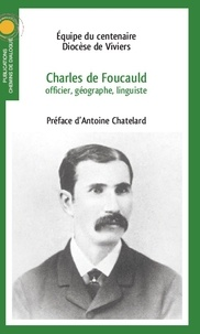 Chemins de dialogue - Charles de Foucauld, officier, géographe, linguiste.